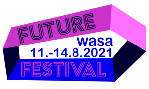 11.-14.8.2021 Wasa Future Festival V